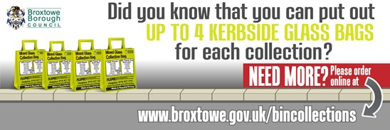 Householders can put out up to 4 kerbside glass bags and Request a Kerbside Glass Bag Online form (Opens in a New Window)
