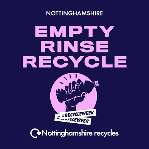 Nottinghamshire Recycles: Empty, Rinse, Recycle